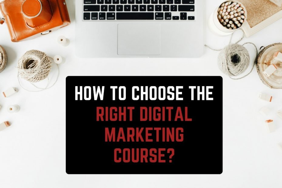 how to choose right digital marketing course